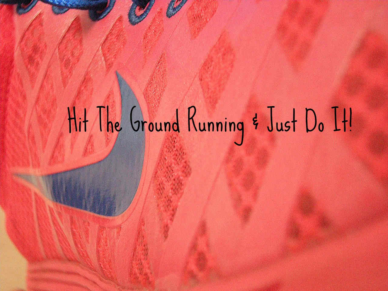 Hit The Ground Running Just Do It Hera Hub